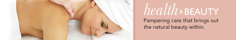 Health and Beauty : Pampering care that brings out the natural beauty within.