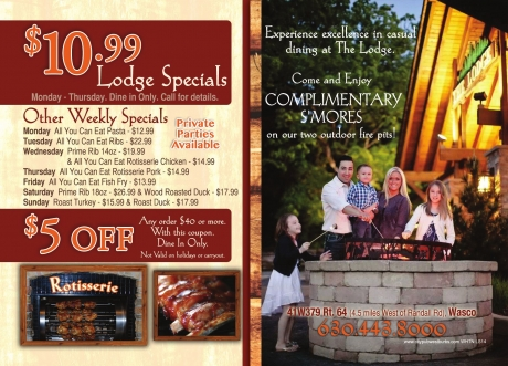 Come and experience excellence in casual dining at The Lodge with great food and atmosphere. Enjoy The Lodge's experience with Free S'mores on our two outdoor fire pits!  Open daily at 4pm / Sat & Sun Open at Noon Daily all-you-can-eat specials Friday Fish Fry Saturday Prime Rib Private Parties available  - - - - - - - - - -
